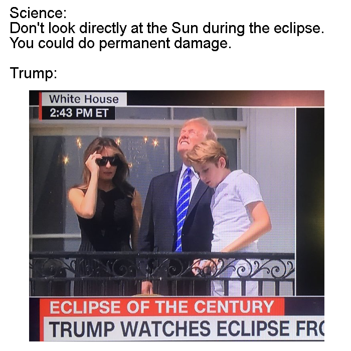 The 25 Funniest Memes Skewering Trump for Staring at the Eclipse Without Glasses