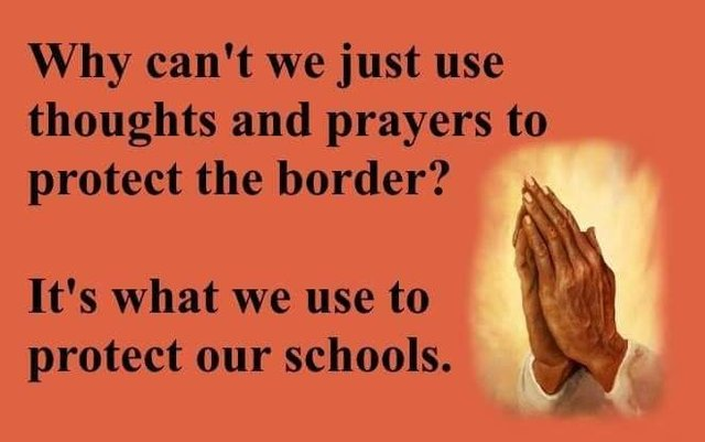 Image result for thoughts and prayers for the wall meme